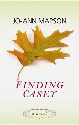 Finding Casey by Jo-Ann Mapson