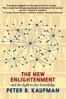 The New Enlightenment And The Fight To Free Knowledge book