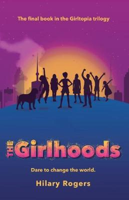 Girltopia #3: The Girlhoods by Hilary Rogers