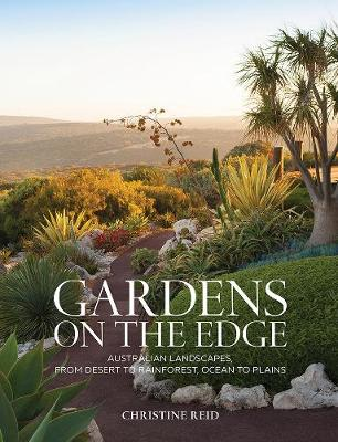 Gardens on the Edge: A Journey Through Australian Landscapes by Christine Reid