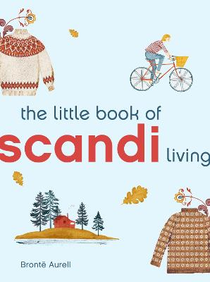 The Little Book of Scandi Living by Bronte Aurell