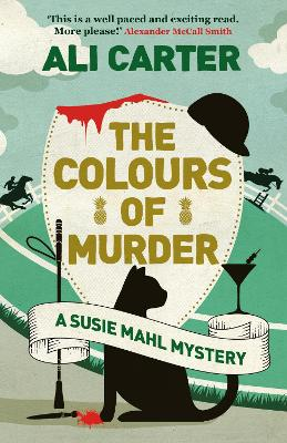 The Colours of Murder: A Susie Mahl Mystery by Ali Carter