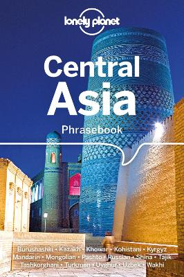 Lonely Planet Central Asia Phrasebook & Dictionary by Lonely Planet