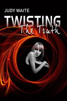 Twisting the Truth by Judy Waite