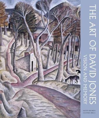 Art of David Jones by Paul Hills