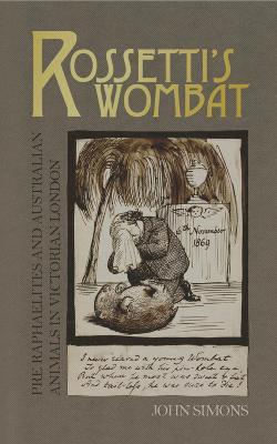 Rossetti's Wombat by John Simons