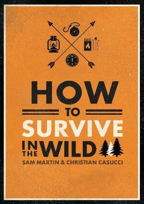How to Survive in the Wild by Sam Martin