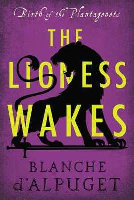 The Lioness Wakes by Blanche d'Alpuget