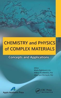 Chemistry and Physics of Complex Materials by Maria Rajkiewicz