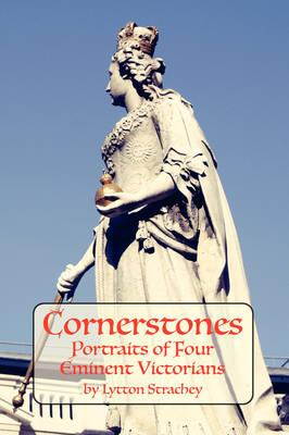 Cornerstones by Lytton Strachey