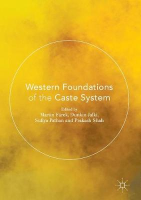 Western Foundations of the Caste System by Dr. Prakash Shah