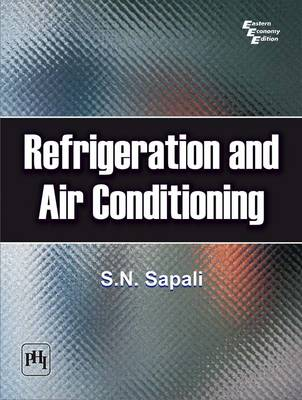 Refrigeration and Airconditioning by S. N. Sapali