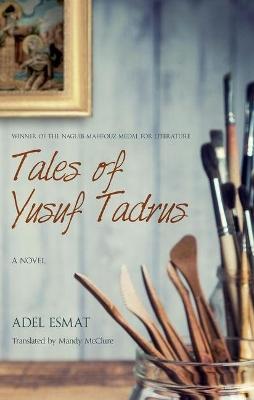 Tales of Yusuf Tadrus by Adel Esmat