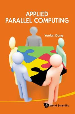 Applied Parallel Computing by Yuefan Deng