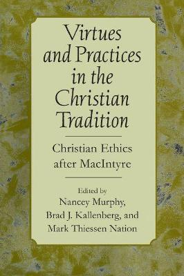 Virtues and Practices in the Christian Tradition by Nancey Murphy