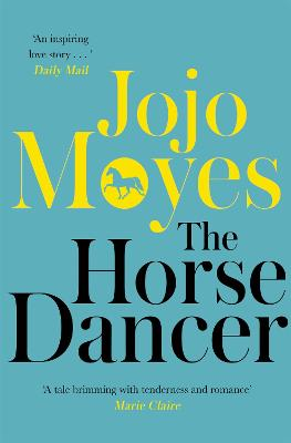 Horse Dancer by Jojo Moyes