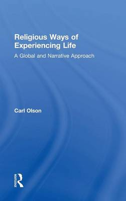Religious Ways of Experiencing Life by Carl Olson