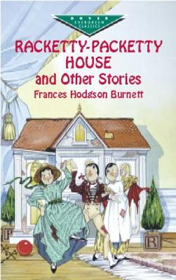 Racketty-Packetty House and Other S by Burnett
