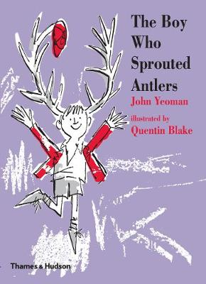 The Boy Who Sprouted Antlers by John Yeoman