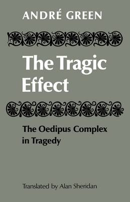 The Tragic Effect by Andre Green