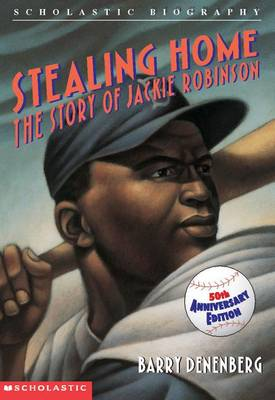 Stealing Home: The Story of Jackie Robinson by Barry Denenberg