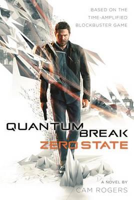 Quantum Break: Zero State by Cam Rogers