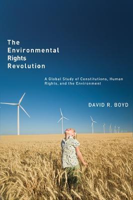 The Environmental Rights Revolution by David R. Boyd