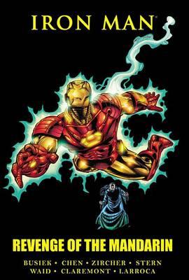 Iron Man Iron Man: Revenge Of The Mandarin Revenge of the Mandarin by Kurt Busiek