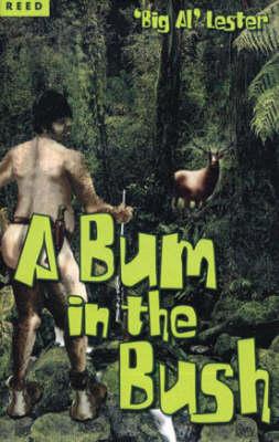 A A Bum in the Bush: Big Al Lester by Al Lester