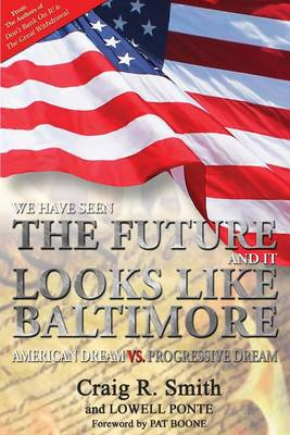 We Have Seen the Future and It Looks Like Baltimore by Craig R Smith