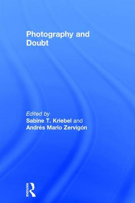 Photography and Doubt by Sabine T. Kriebel