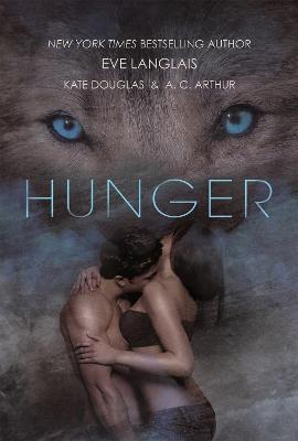 Hunger by Langlais, Eve,Douglas, Kate,Arthur, A. C.