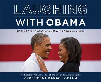 Laughing with Obama: A Photographic Look Back at the Enduring Wit and Spirit of President Barack Obama book
