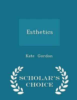 Esthetics - Scholar's Choice Edition by Kate Gordon