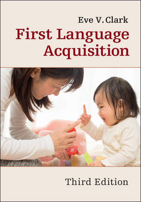 First Language Acquisition by Eve V. Clark