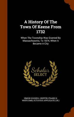 History of the Town of Keene from 1732 by Simon Griffin