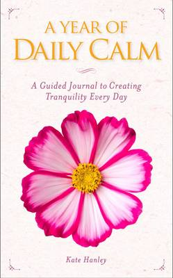 A Year of Daily Calm by Kate Hanley
