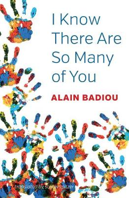 I Know There Are So Many of You by Alain Badiou