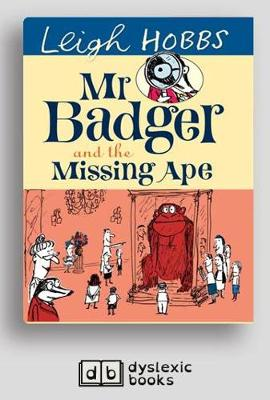 Mr Badger and the Missing Ape by Leigh Hobbs
