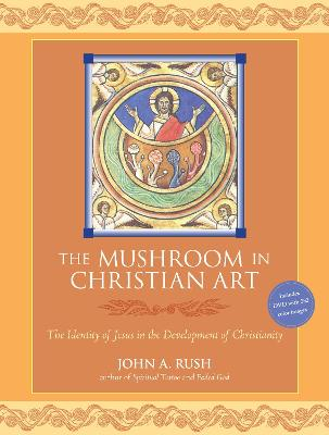 Mushroom In Christian Art by John Rush