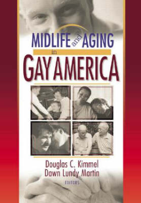Midlife and Aging in Gay America by Douglas Kimmel