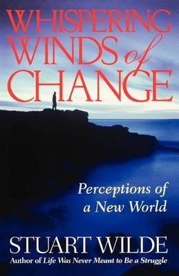Whispering Winds Of Change by Stuart Wilde