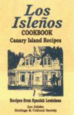 Los Islenos Cookbook by Los Islenos Heritage and Cultural Society