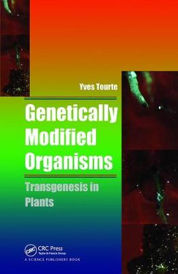 Genetically Modified Organisms by Yves Tourte