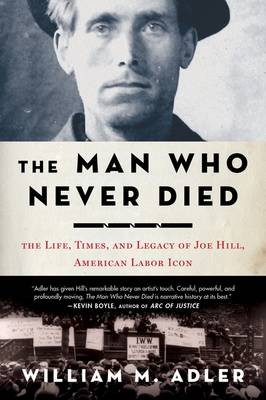 The Man Who Never Died by William M Adler