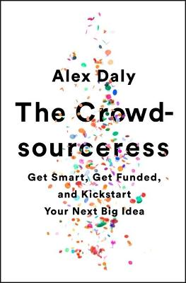 The Crowdsourceress by Alex Daly