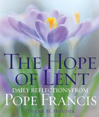 The Hope of Lent by Diane M Houdek