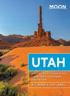Moon Utah (Thirteenth Edition): With Zion, Bryce Canyon, Arches, Capitol Reef & Canyonlands National Parks by Judy Jewell