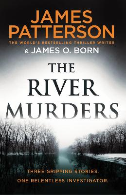 The River Murders: Three gripping stories. One relentless investigator book