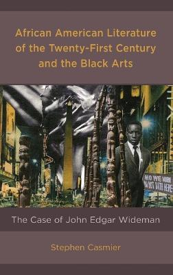 African American Literature of the Twenty-First Century and the Black Arts: The Case of John Edgar Wideman book